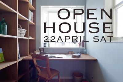 4/22 (sat)  オープンハウスのお知らせ